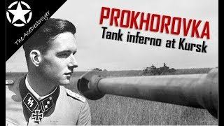 Kursk - The battle of Prokhorovka through the eyes of Panzer Ace Rudolf von Ribbentrop