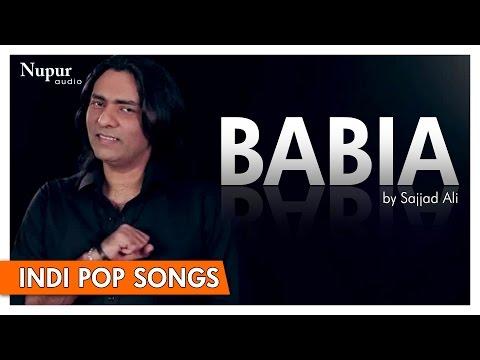 Babia - Sajjad Ali | Popular Hindi Song | Nupur Audio