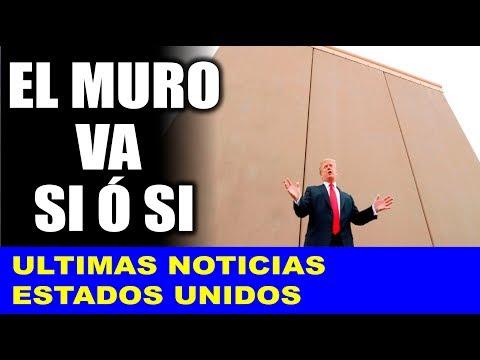 Ultimas noticias de EEUU, TRUMP ¡EL MURO VA SI Ó SI! 28/12/2018