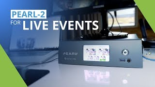 Pro live event production with Pearl-2