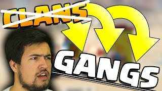 CLANS ARE NOW GANGS...?!?!