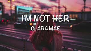 I'm Not Her - Clare Mae -[1 hour]