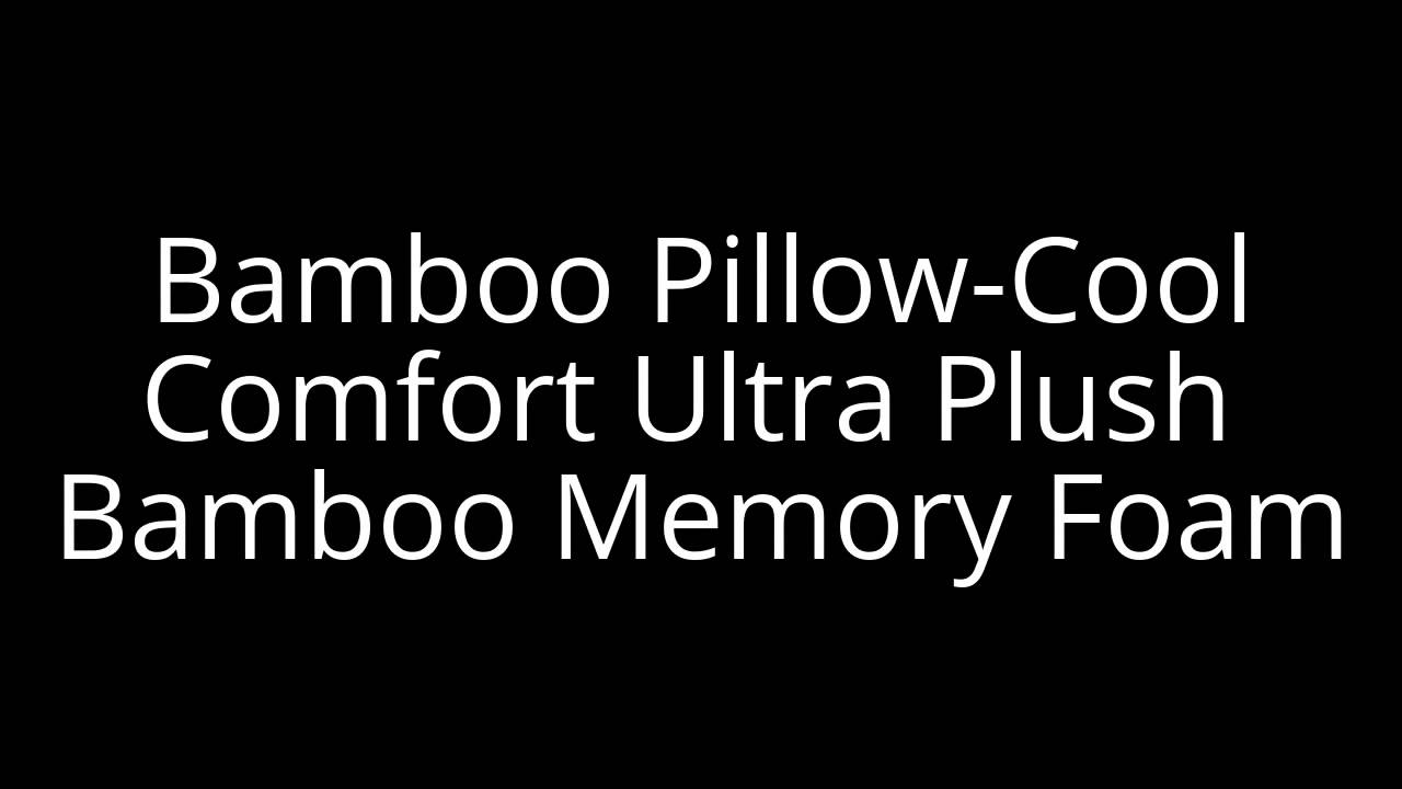 Bamboo Pillow Cool Comfort Ultra Plush Bamboo Memory Foam Youtube