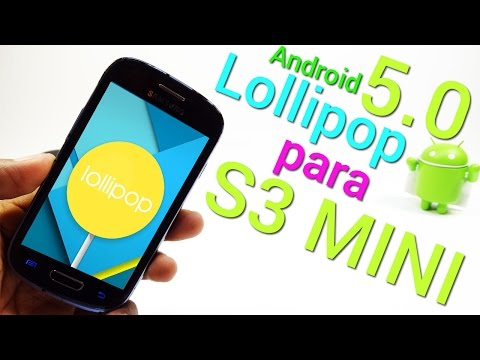 Actualiza tu Galaxy S3 MINI a Android Lollipop 5.0
