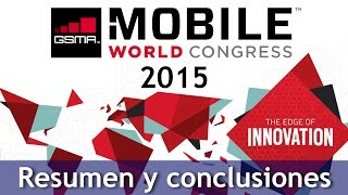 Resumen y conclusiones del Mobile World Congress 2015