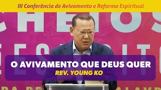 O AVIVAMENTO QUE DEUS QUER | PR Young  Ko / 3ª CONFERÊNCIA DE AVIVAMENTO