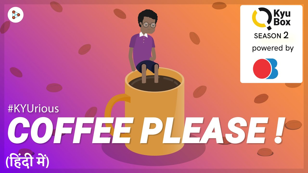 Season 2   Qpisode 04   Why do we drink Coffee to stay fresh and awake? - in Hindi (हिंदी में )