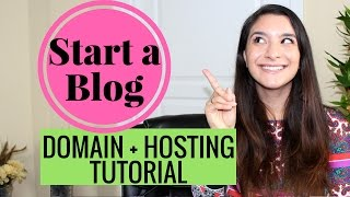 HOW TO START A BLOG   DOMAIN & HOSTING TUTORIAL