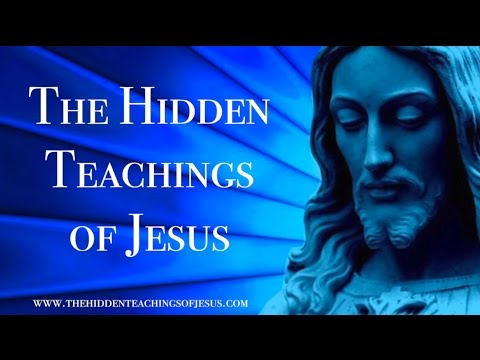 The Hidden Teachings Of Jesus