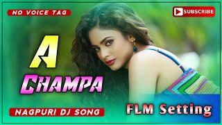 A Champa Mix  [Nagpuri Dj Song] No Voice Tag or  Flm Setting