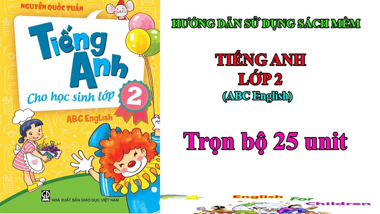 Tiếng Anh lớp 2(ABC)||hướng dẫn sử dụng sách mềm tiếng anh lớp 2||Trọn bộ 25 Unit