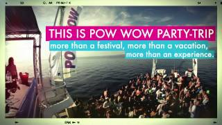 POW WOW 2013 - 3-10 AUG - PAG, CROATIA - www.powwowtrips.com - BOOK NOW!