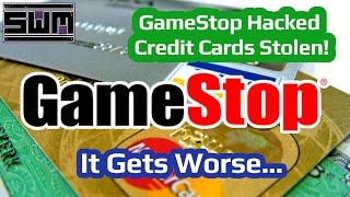Gamestop Hacked, Credit Cards Stolen! It Gets Worse...