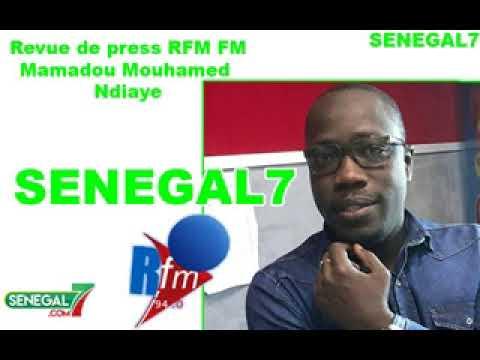 Revue de Presse Rfm du Lundi 16 Juillet 2018 par Mamadou Mouhamed Ndiaye