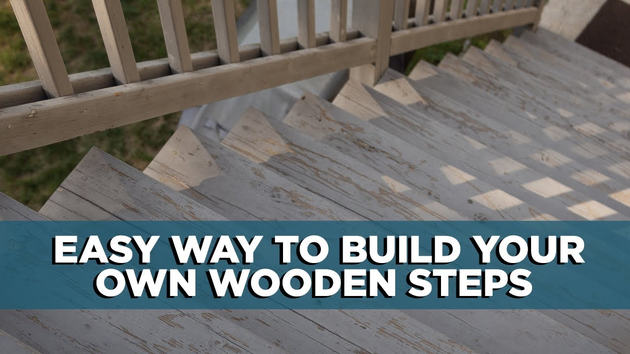 The Diy Way To Build Wooden Steps