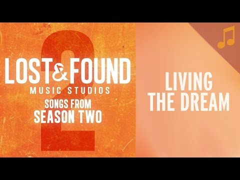 Living the Dream - Lost and Found Music Studios