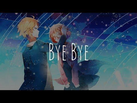 「Nightcore」 - Bye Bye (Gryffin ft. Ivy Adara)