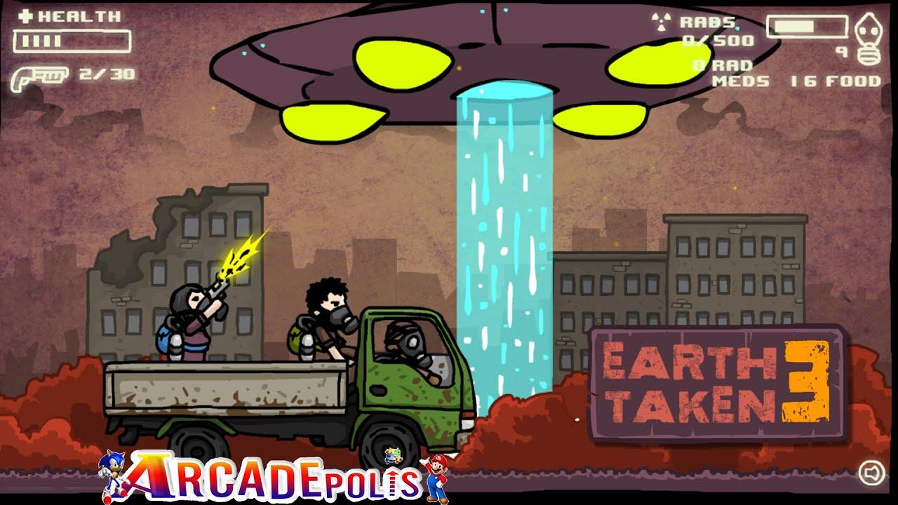 Earth Taken 3 Online Preview Play Free Game ARCADEpolis