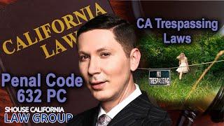 "California ""Trespassing"" Laws | Penal Code 602 PC"