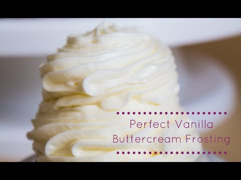 How To Make Perfect Homemade Vanilla Buttercream Frosting For Cakes And Cupcakes