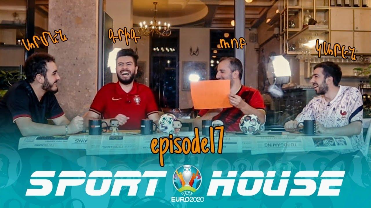 Sport House EURO 2020 - Episode 17 /Grig, Rob, Armen, Karen/