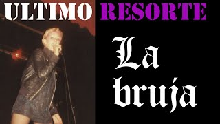 Ultimo Resorte-La bruja-