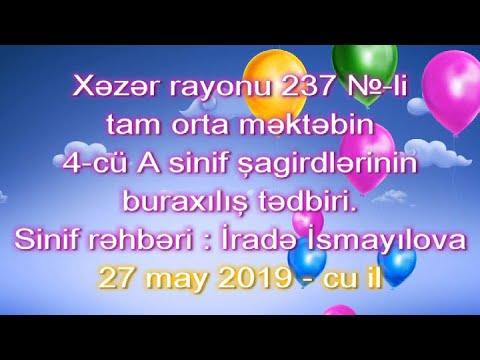 4-cü A sinif buraxılış - məktəb 237 - İradə İsmayılova ( 27.05.2019 )