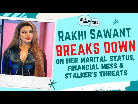 Rakhi Sawant BREAKS DOWN on her Marital Status, Financial Mess, Stalker's Threats  Telly Stars Talk 