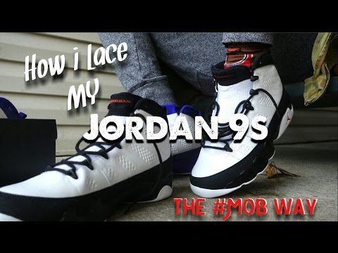 the latest 7ca7d 9152c How I lace My Air Jordan 9 ( OG   Space Jam   Playoff )  MobRequested  Lacing Tutorial