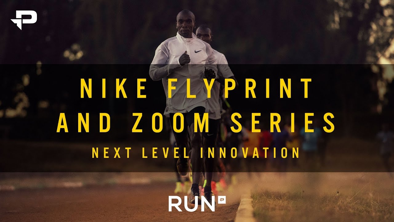 BEHIND NIKE FLYPRINT AND ZOOM SERIES - NEXT LEVEL INNOVATION