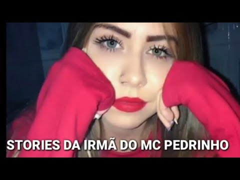 Stories Da Irmã Do Mc Pedrinho - Giovana Maia