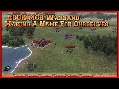 We Strike Out Into Westeros To Make A Name For Ourselves  - M&B Warband, A Clash Of Kings Mod EP01