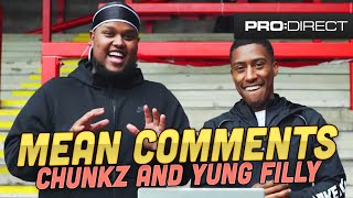 Chunkz & Yung Filly react to your mean comments