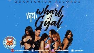 Vitch - Wharf A Gyal - February 2019
