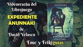 Expediente Anunnaki - Videoreseña