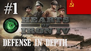 Defense In Depth #1 [A USSR Let's Play for Hearts of Iron IV]