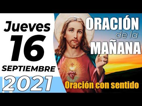 Oración De La Mañana De Hoy, Jueves 16 De Septiembre De 2021 - Cosmovision