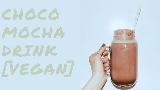 Choco Mocha drink [VEGAN RECIPE]
