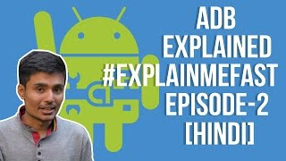 ADB Explained in 5 Minutes or Less   #ExplainMeFast   Episode 2   TechAasaanTV [HINDI]