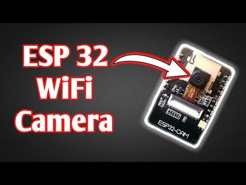 ESP 32 Camera Streaming Video Over WiFi |Getting Started