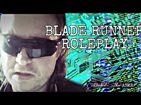 The Replicant test A Blade Runner ASMR Rp