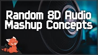 Experimenting With 8D Audio In Mashups