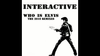 Interactive - Who Is Elvis 2010 (Robin Hirte Remix)