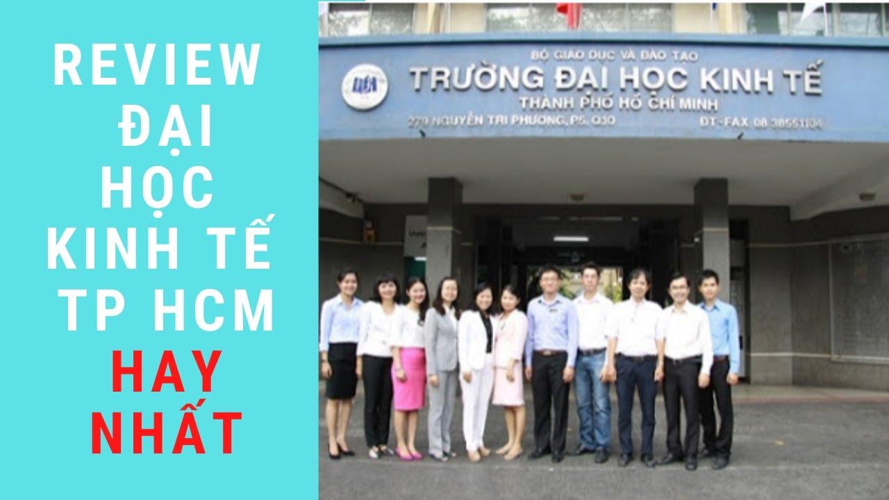 REVIEW ĐẠI HỌC KINH TẾ TP HCM HAY NHẤT 2020