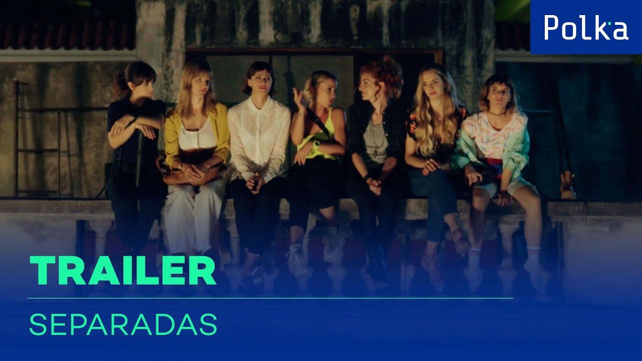 Separadas | Trailer