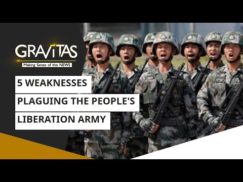 Gravitas: 5 weaknesses plaguing the People's Liberation Army