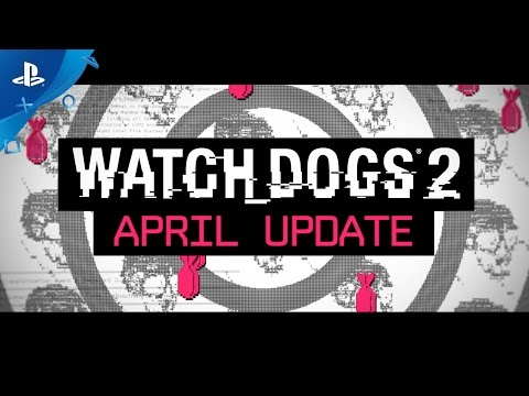 Watch Dogs 2 - Free April Update + No Compromise DLC Trailer | PS4