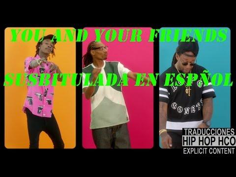 Wiz Khalifa Snoop Dogg & Ty Dolla $ign   You & Your Friends  Subtitulada en español