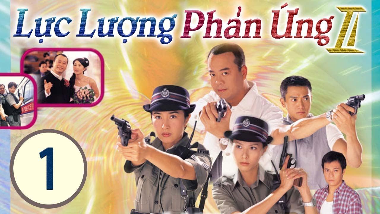 Lực Lượng Phản Ứng 2  01/32 (tiếng Việt) | Âu Dương Chấn Hoa, Quan Vịnh Hà, Đặng Lệ Danh |TVB 2000