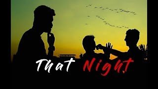 THAT NIGHT | HINDI THRILLER SHORT FILM 2018 | NITHIN RAJAN | BINAX | JABIN | RAJ SINGH | TANMAY